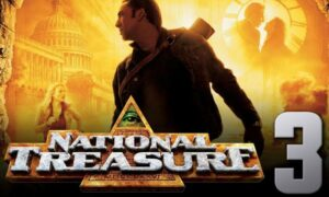 National Treasure 3: When is National Treasure 3 coming out?